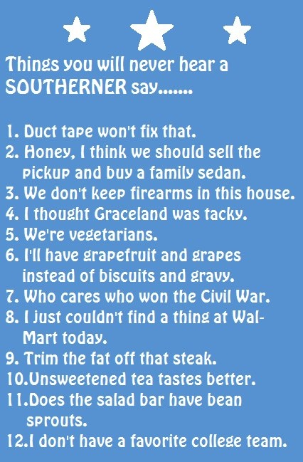 Southerners Never Say....