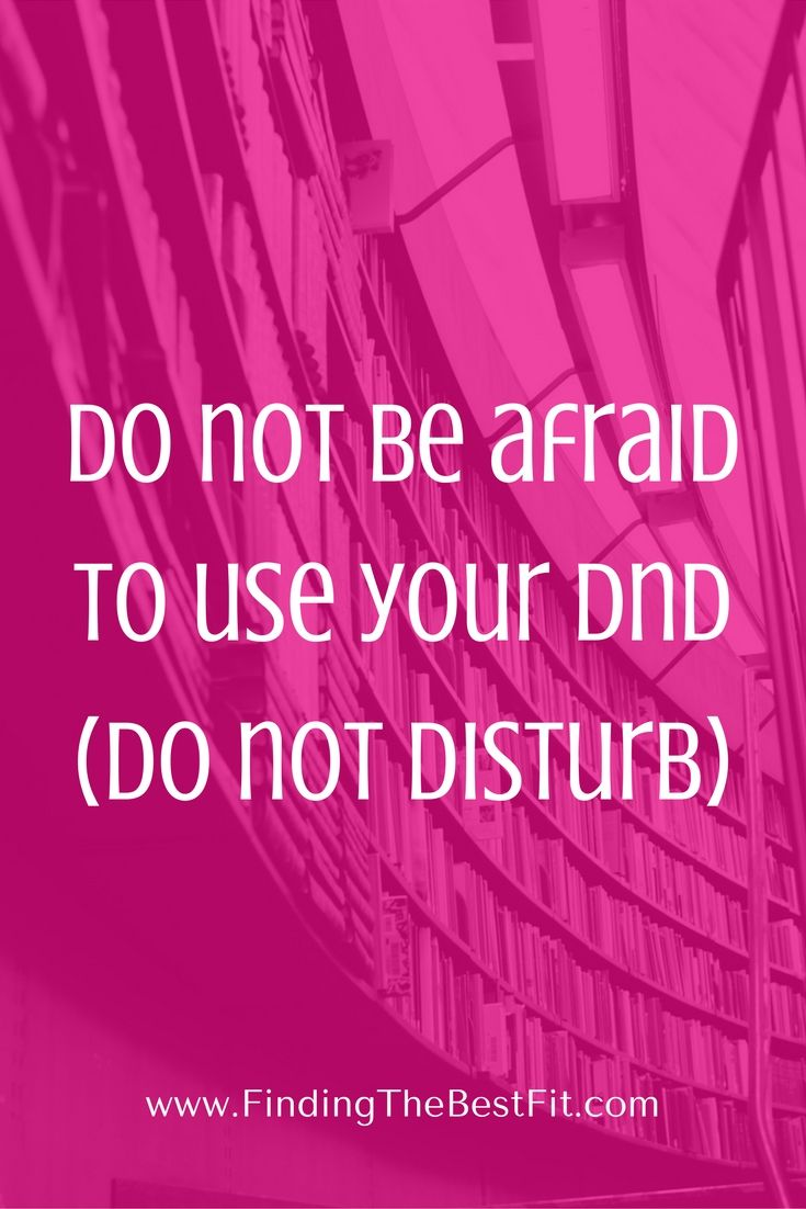 Do Not Be Afraid To Use Your DND (do Not Disturb) When You Need. Do Not Be  AfraidCareer AdviceFocus ...
