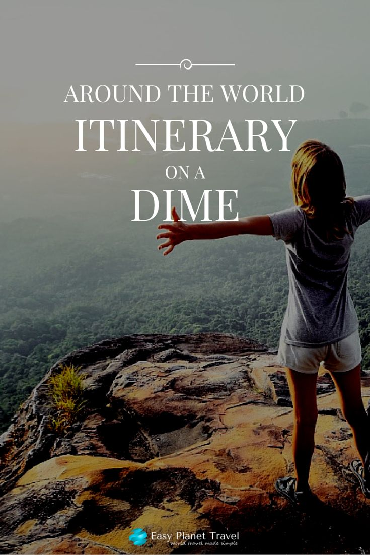Around the World Itinerary On a Dime | Easy Planet Travel - World travel made simple