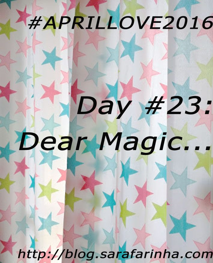 """""""Dear Magic, (…) it was the mixture of both our souls, seasoned by your beautiful powders, that brought us this treasure."""" #APRILLOVE2016"""