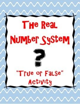 The Real Number System: True or False Activity More