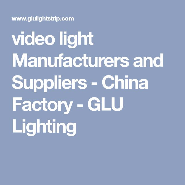 video light Manufacturers and Suppliers - China Factory - GLU Lighting