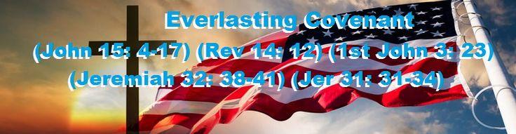 Everlasting Gospel Covenant Oneness --- (John 15: 4-17) (Rev 14: 12) (1st John 3: 23) (Jeremiah 32: 38-41) (Jer 31: 31-34), secured by Christ Jesus' Ministry, Crucifixion, and Resurrection on our behalf. (John 17: 1-26) Amen ! =)