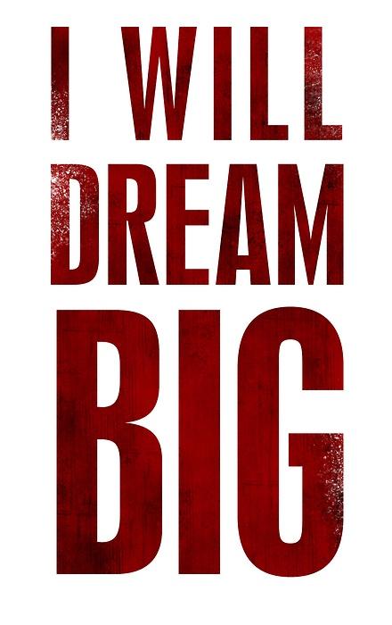 I Will Dream BIG