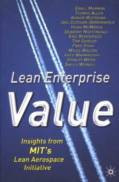 Lean Enterprise Value: Insights from Mit's Lean Aerospace Initiative
