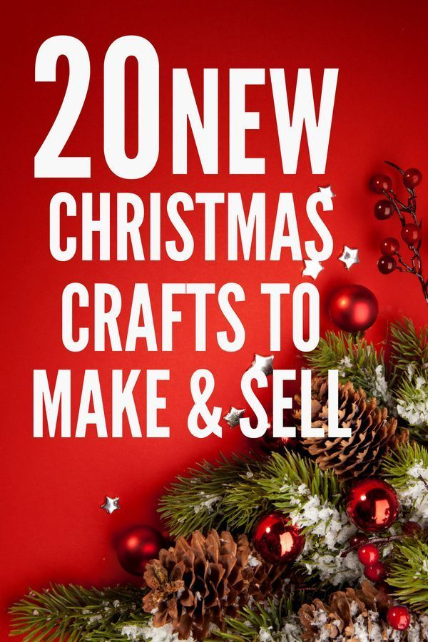 Diy Crafts To Make And Sell During The Holidays Christmas Crafts