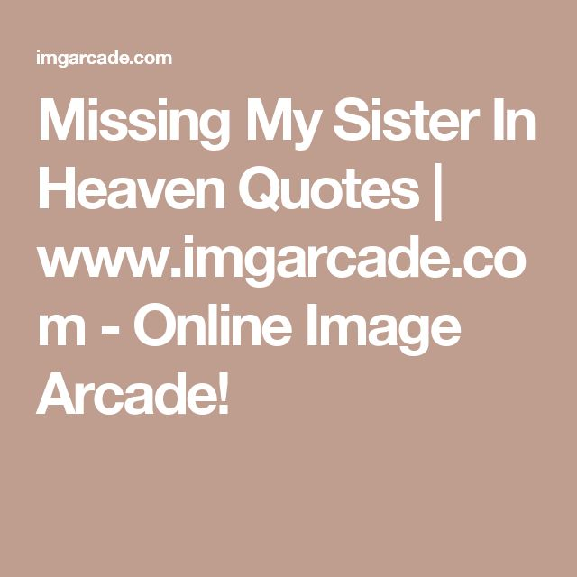 Missing A Sister Quotes Daily Inspiration Quotes