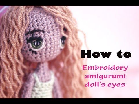 tutorial amigurumi doll bagian 2|| How to make embroidery amigurumi doll's eyes - YouTube