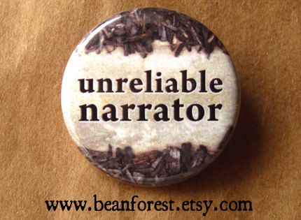 unreliable character There are more unreliable narrators in literature than we could discuss in a  maybe your character's form of psychosis is a simple anxiety.