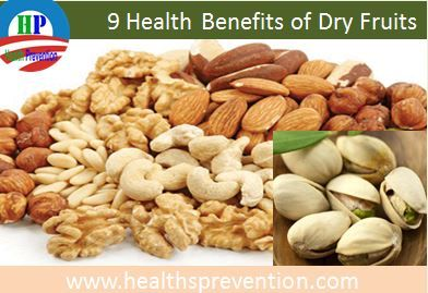 9 Health Benefits of Dry Fruits Health Benefits of Dry Fruits, dry fruits are the dried form of fruits you can buy from the market. They alway a lot of health benefits, such as better stamina. Therefore, experts often recommend eating dry fruits prior to doing exercise. Dry fruits are also sent as gifts on Diwali and many other festivals. Given below are some prominent health benefits of eating dry fruits.