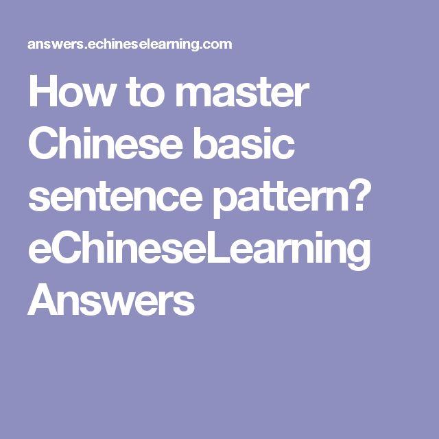 How to master Chinese basic sentence pattern? eChineseLearning Answers