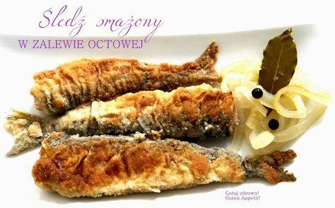 Gotuj zdrowo!Guten Appetit!: Śledź smażony w zalewie octowej