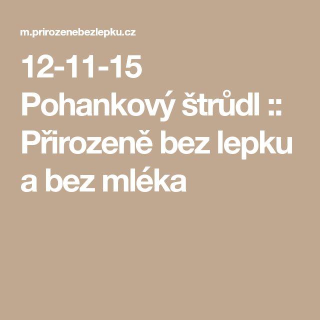 12-11-15 Pohankový štrůdl :: Přirozeně bez lepku a bez mléka