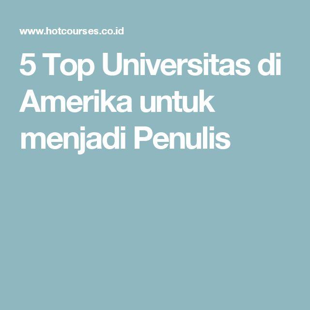 5 Top Universitas di Amerika untuk menjadi Penulis
