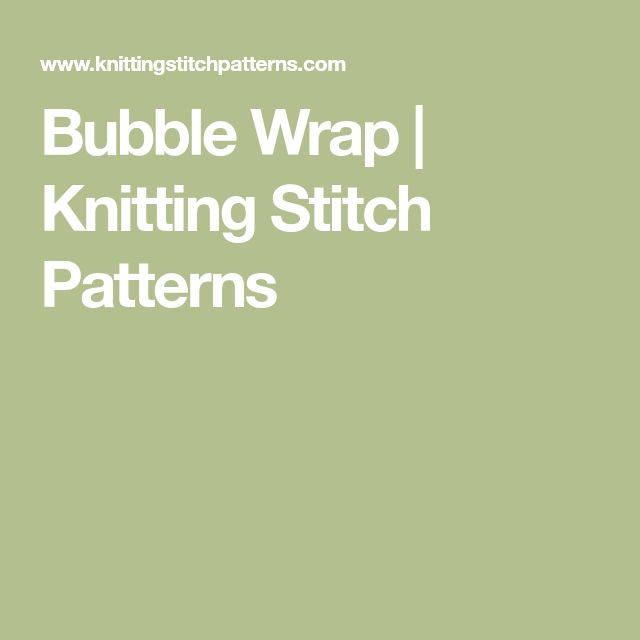 Bubble Wrap | Knitting Stitch Patterns