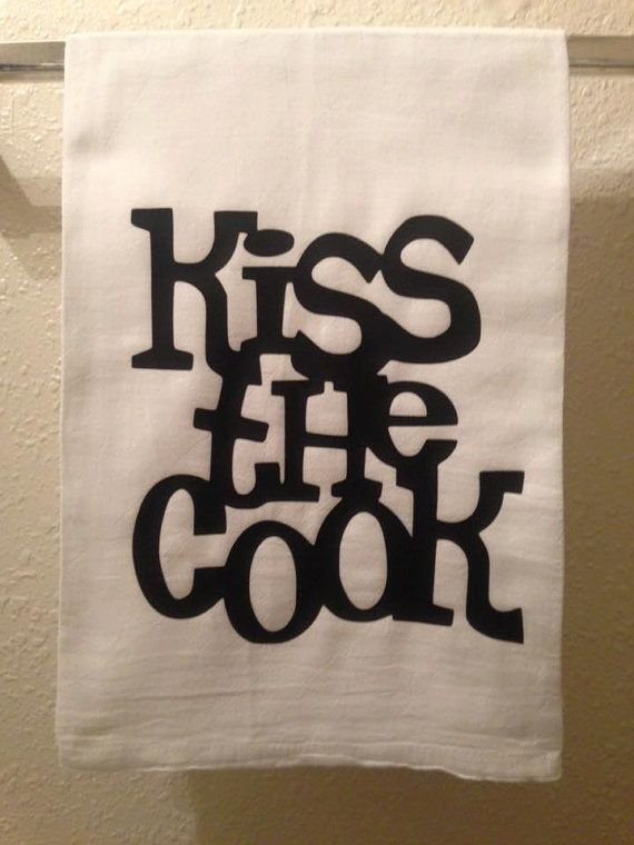 Kitchen Towel Kiss The Cook Funny Home Decor Humorous Gift Kitchen Sayings