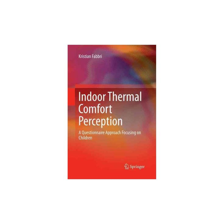 Indoor Thermal Comfort Perception : A Questionnaire Approach Focusing on Children (Reprint) (Paperback)