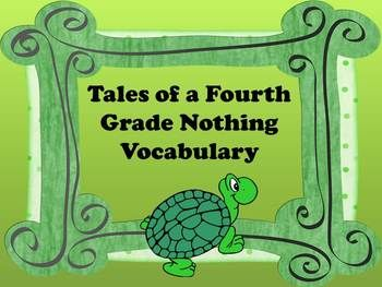 Free! Tales of a Fourth Grade Nothing is one of the best books to read as a class, and is sure to be a favorite with your students. This vocabulary slide show presents ten words from the novel. Each word is defined using student friendly terms. Illustrations or sound demonstrations are included where applicable.