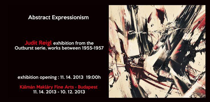 You are cordially invited to the opening of the art exhibition, Abstract Expressionism -  the Outburst serie of Judit Reigl between 1955-57,  on 14th November 2013, Thursday at seven o'clock in the evening at the Kalman Maklary Fine Arts, 10. Falk Miksa street, Budapest.  Tisztelettel meghívjuk Önt az  Absztrakt Expresszionizmus - a Robbanás sorozat 1955-57 című kiállítás megnyitójára, 2013 november 14-én, a Kalman Maklary Fine Arts galériába, 19:00 órára.