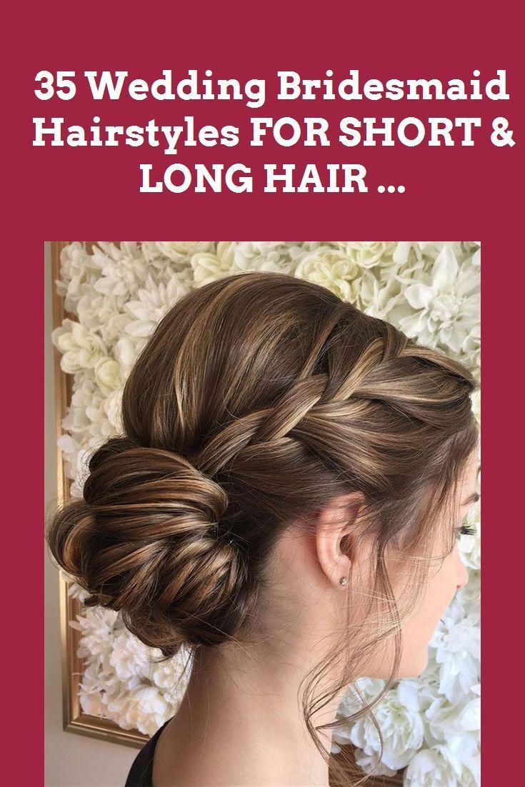 35 Wedding Bridesmaid Hairstyles FOR SHORT & LONG HAIR … #eye makeup #makeup #wedding hairstyles #fashion #hairstyles