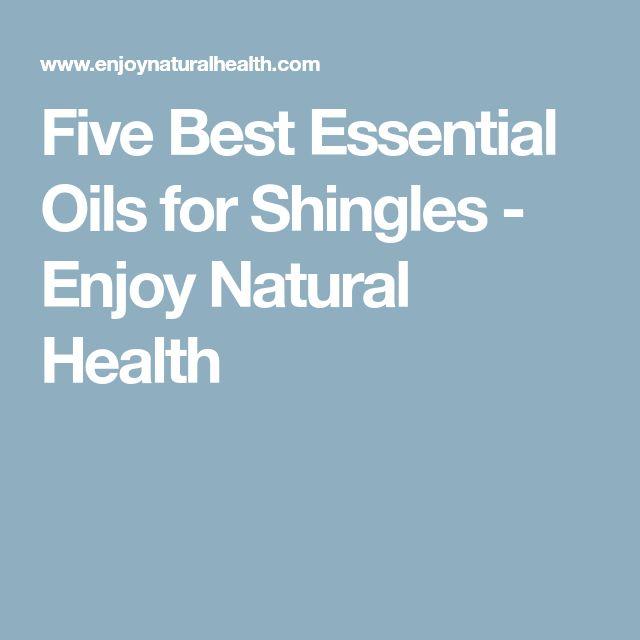 Five Best Essential Oils for Shingles - Enjoy Natural Health
