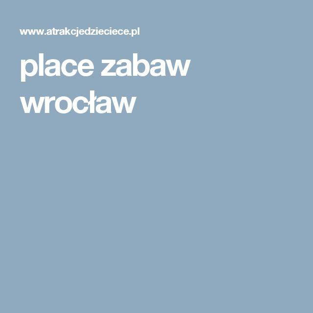 place zabaw wrocław