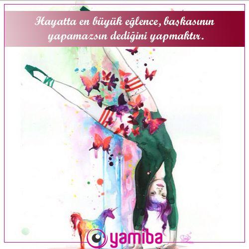 Kendine güven ve canın ne istiyorsa onu yap! Hayata dair daha fazla ipuçları için: www.yamiba.com