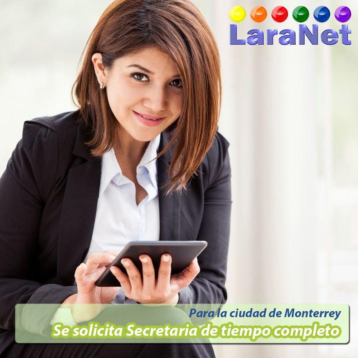 Se solicita secretaria bilingüe de tiempo completo para la ciudad de monterrey, mandar su curriculo vitae a recursoshumanos@laranet.net