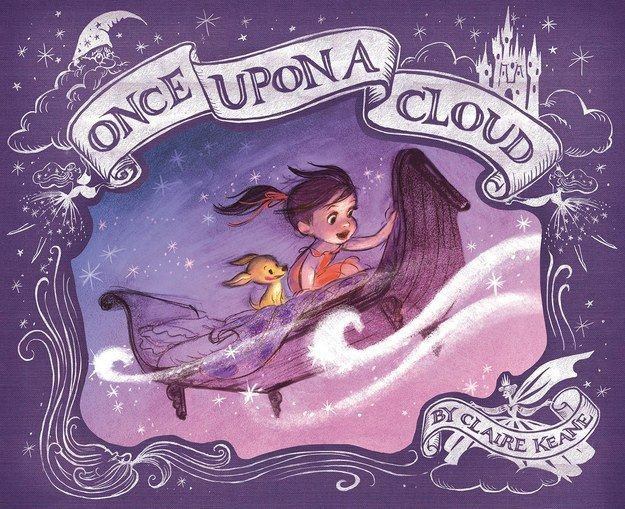 Once Upon a Cloud by Claire Keane | 25 Absurdly Delightful Books To Read With Your Kids In 2015