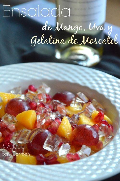 À table !      con Carmen: Ensalada de Mango, Uva y Gelatina de Moscatel #pon...