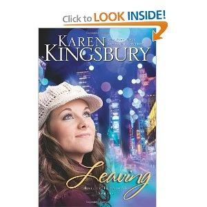 Leaving By Karens Kingsbury.  I love Karen Kingsbury Books.