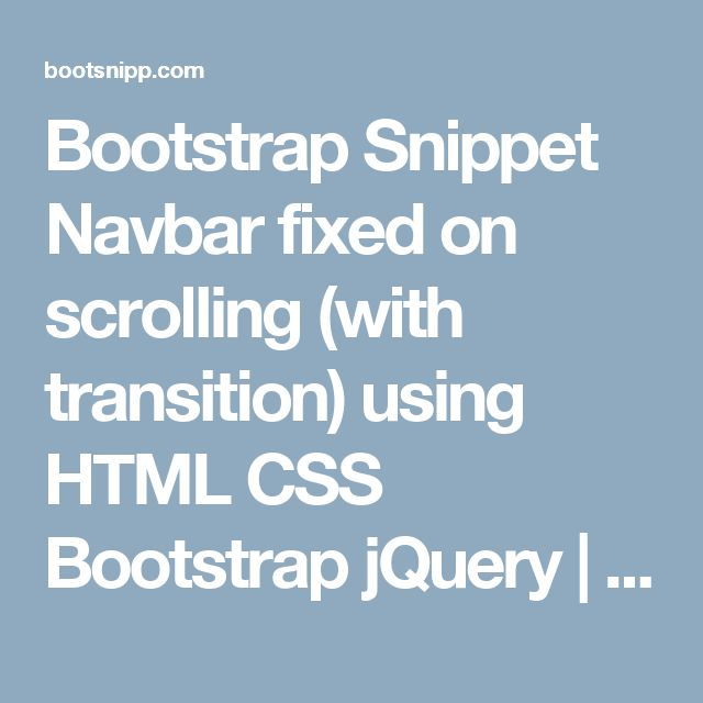 Bootstrap Snippet Navbar fixed on scrolling (with transition) using HTML CSS  Bootstrap  jQuery  | Bootsnipp.com
