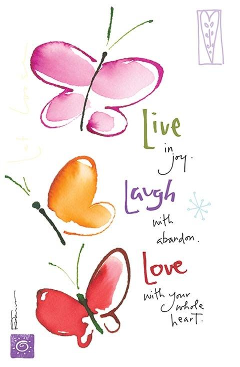 Live in joy. Laugh with abandon. Love with your whole heart. #livelaughlove #quote #inspiration www.kathydavis.com