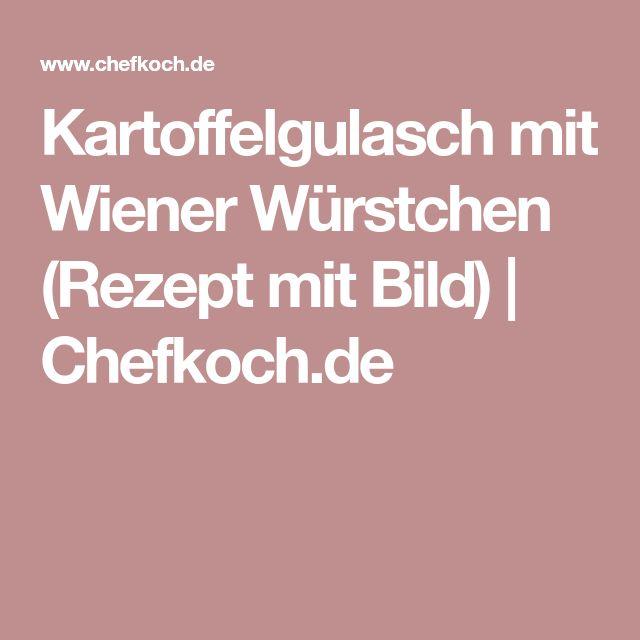 Kartoffelgulasch mit Wiener Würstchen (Rezept mit Bild) | Chefkoch.de