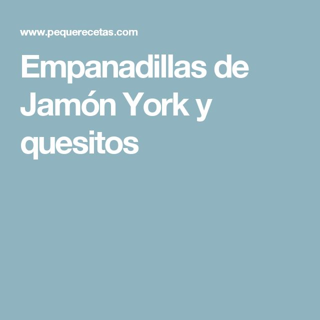 Empanadillas de Jamón York y quesitos
