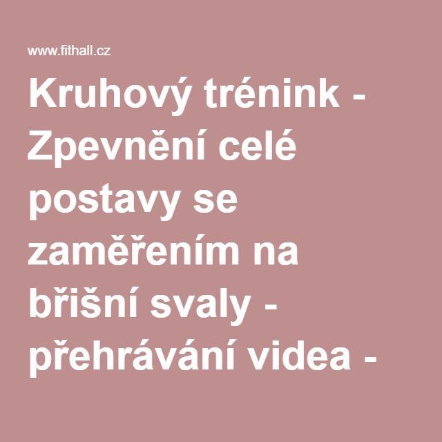 Kruhový trénink - Zpevnění celé postavy se zaměřením na břišní svaly - přehrávání videa - FITHALL.cz