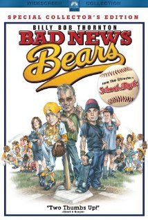 Bad News Bears (2005) I WANT! HAS TO BE THE ONE WITH BILLY BOB THORTON!!!!!