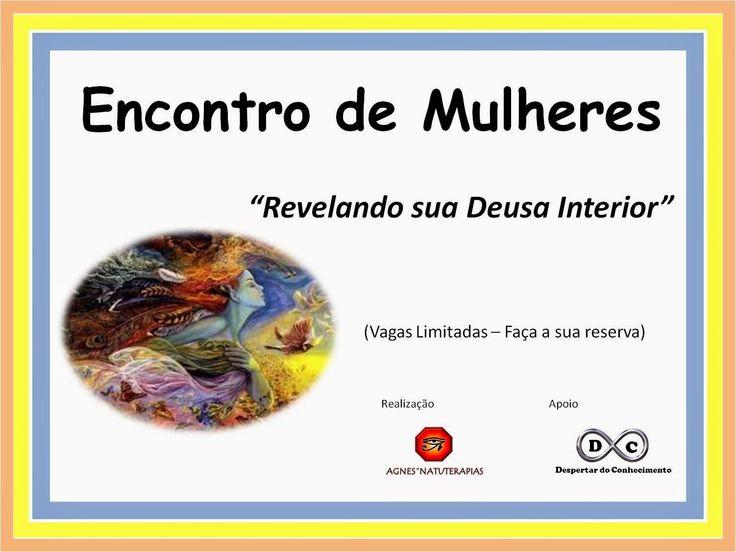 AGNES´ NATUTERAPIAS - Referência em Cursos e Atendimentos: Encontro de Mulheres - Ritual com as Deusas