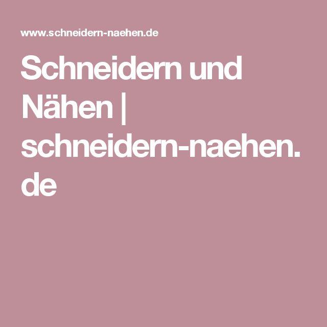 Schneidern und Nähen   schneidern-naehen.de