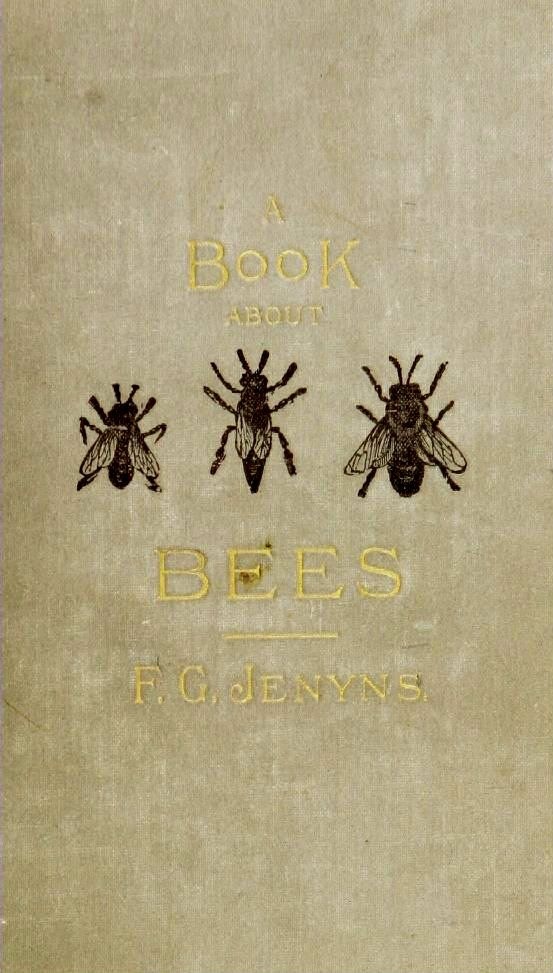 """english-idylls: """" A Book About Bees by Rev. F. G. Jenyns (1886). """""""