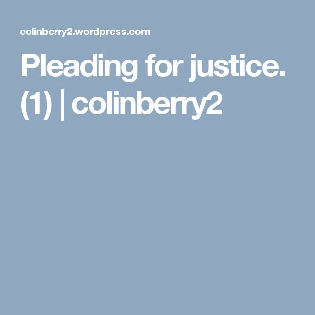 Pleading for justice. (1)   colinberry2