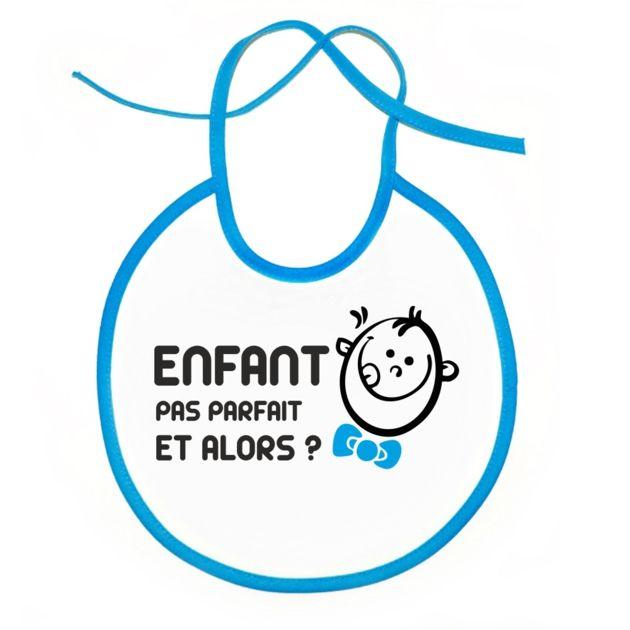 Bavoir original: ENFANT pas parfait et alors ? (garçon) - SiMedio