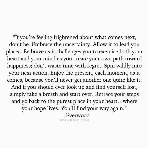 Be in the moment, good or bad.