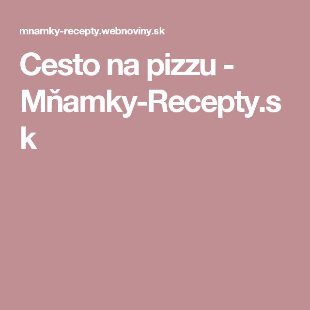Cesto na pizzu - Mňamky-Recepty.sk