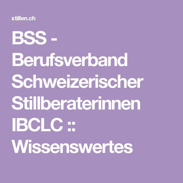 BSS - Berufsverband Schweizerischer Stillberaterinnen IBCLC :: Wissenswertes