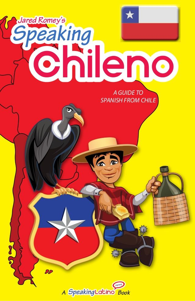 Speaking Chileno: Chilean Spanish Dictionary (Book Preview) by Speaking Latino #SlideShare #Chile #Spanish