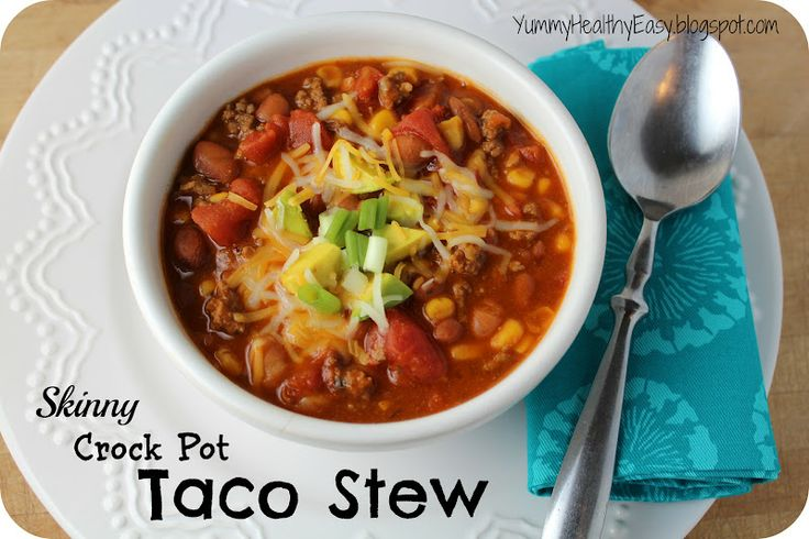 Yummy - Healthy - Easy: {Skinny} Crock Pot Taco Stew  http://yummyhealthyeasy.blogspot.com/2012/09/skinny-crock-pot-taco-stew.html