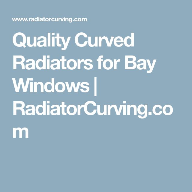 Quality Curved Radiators for Bay Windows | RadiatorCurving.com