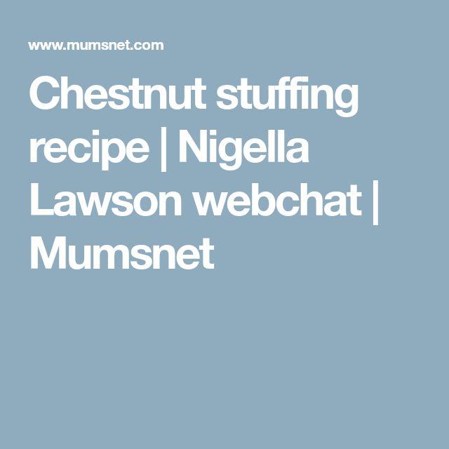 Chestnut stuffing recipe | Nigella Lawson webchat | Mumsnet