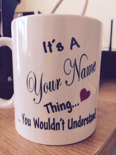Its a your name thing mug personalized gift funny 11oz coffee mug humor